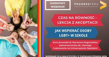 Czas na równość, lekcja z akceptacji. Jak wspierać osoby LGBT+ w szkole.