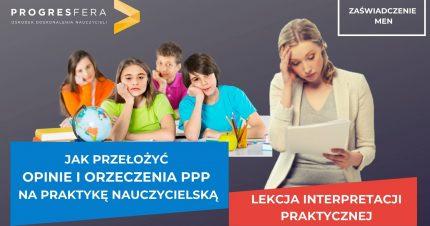 Lekcja interpretacji praktycznej – czyli jak przełożyć opinie i orzeczenia PPP na praktykę nauczycielską