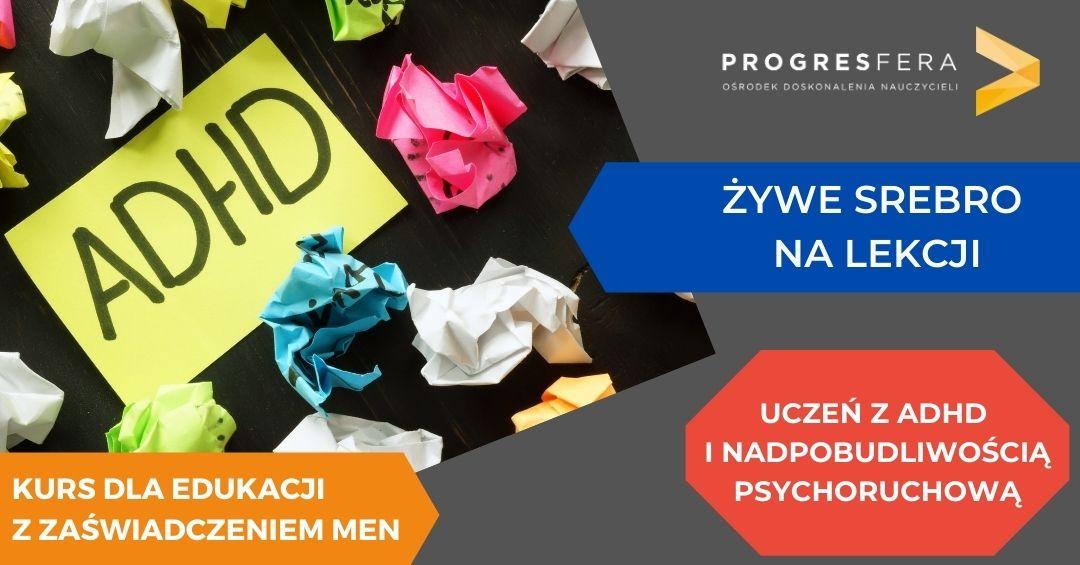 Kurs online – Uczeń z ADHD i nadpobudliwością psychoruchową