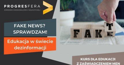 Fake news? Sprawdzam! Edukacja w czasach dezinformacji