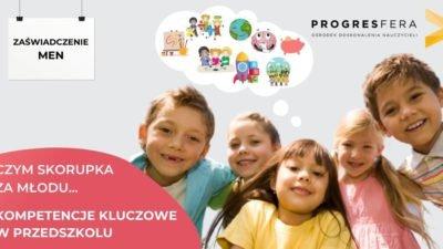 Czym skorupka za młodu… Kompetencje kluczowe w przedszkolu