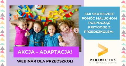 Akcja – adaptacja w przedszkolu! Jak skutecznie pomóc maluchom rozpocząć przygodę z przedszkolem?