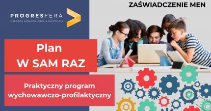 Plan W SAM RAZ – Praktyczny program wychowawczo-profilaktyczny